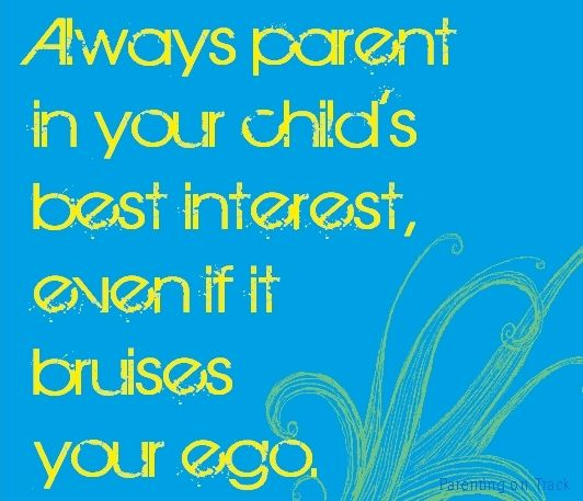 Always parent in your child's best interest, even if it bruises your ego. (You'll be fine and your child will feel her dignity in tact :).: